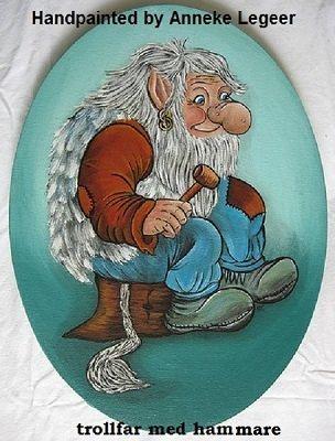 """ Trollfar med hammare  "" ,  handpainted by Anneke Legeer,  the Netherlands,  naar voorbeeld van Rolf Lidberg.  Weert   2010 ."