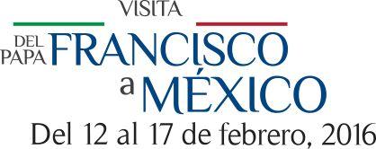 Programacion - Papa Francisco en Mexico #JuntosConElPapa  ESNE