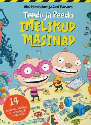 Teedu ja Peedu imelikud masinad (Tatu ja Patu)  by Aino Havukainen, Sami Toivonen, Hille Lagerspetz (Translator)