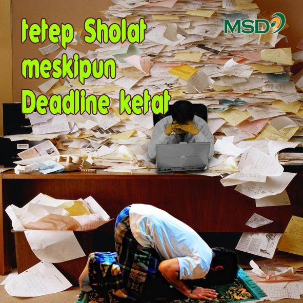Tetap Sholat Meskipun Deadline Ketat