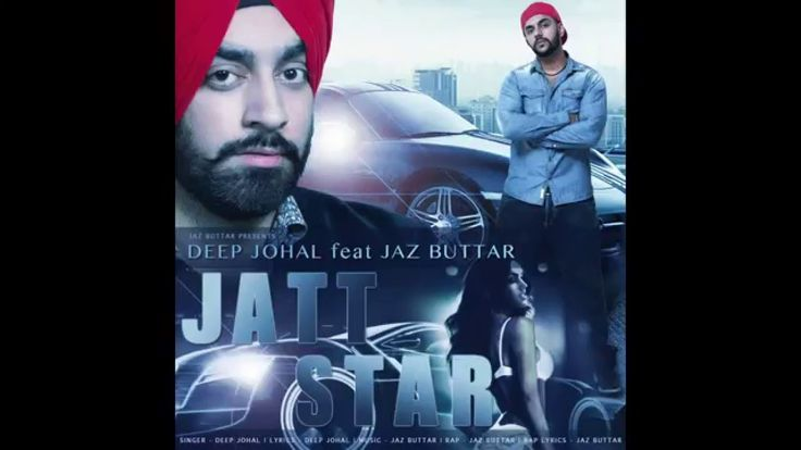 Jatt Star - Deep Johal Ft. Jaz Buttar | Latest Punjabi Songs 2016 | New ...