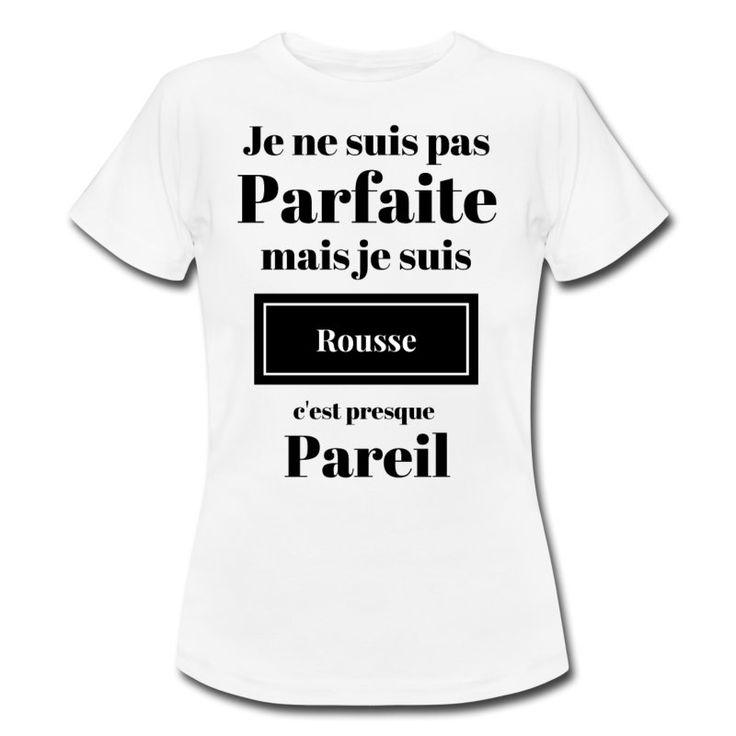 Femme rousse presque parfaite ! - T-shirt Femme