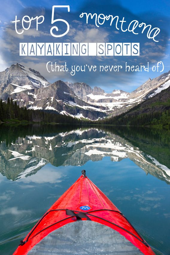 Learn about 5 of the best Montana kayaking spots that will get you far away from the national park crowds.