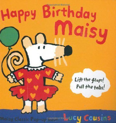 Happy Birthday, Maisy by Lucy Cousins, http://www.amazon.com/dp/1406306916/ref=cm_sw_r_pi_dp_LKrusb07JJTNF