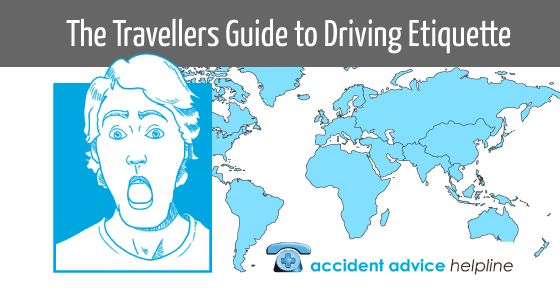 Travelling abroad? Find out about the driving etiquette - the do's & don'ts - with this worldwide travel guide by the Accident Advice Helpline.