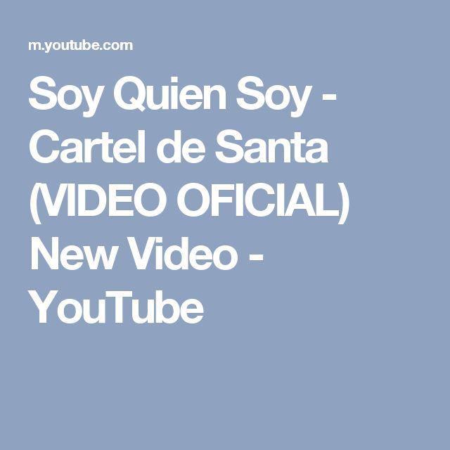 Soy Quien Soy - Cartel de Santa (VIDEO OFICIAL) New Video - YouTube