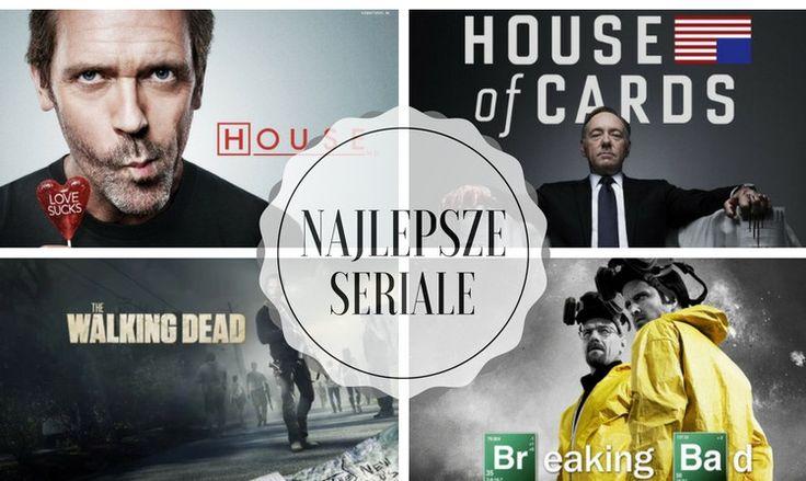 Najlepsze seriale - Top 10 seriali od których nie można się oderwać