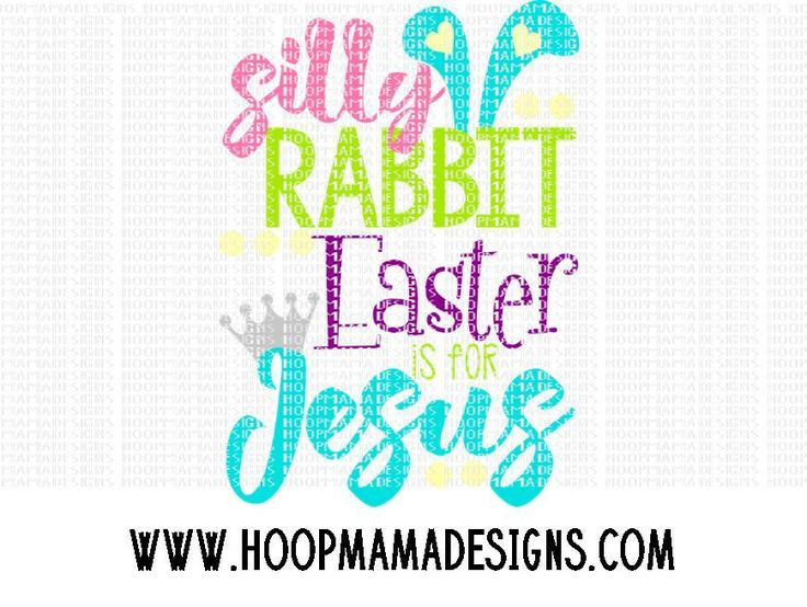 Silly Rabbit Easter Is For Jesus SVG PNG DXF EPS