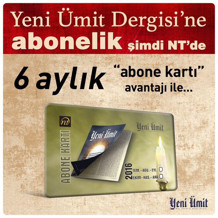 Yeni Ümit Dergisi'ne abonelik şimdi abone kartı ile NT mağazalarında