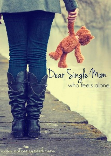 Dear Single Mom who feels alone...it's a lie. Yep. It' a bold-faced, stupid attempt of the father of lies to kick you while you are down.