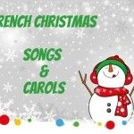 10 Best French Christmas Songs And Carols