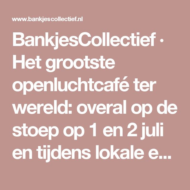 BankjesCollectief · Het grootste openluchtcafé ter wereld: overal op de stoep op 1 en 2 juli en tijdens lokale edities.