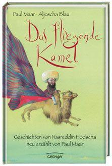 Das fliegende Kamel. Geschichten von Nasreddin Hodscha, neu erzählt von Paul Maar