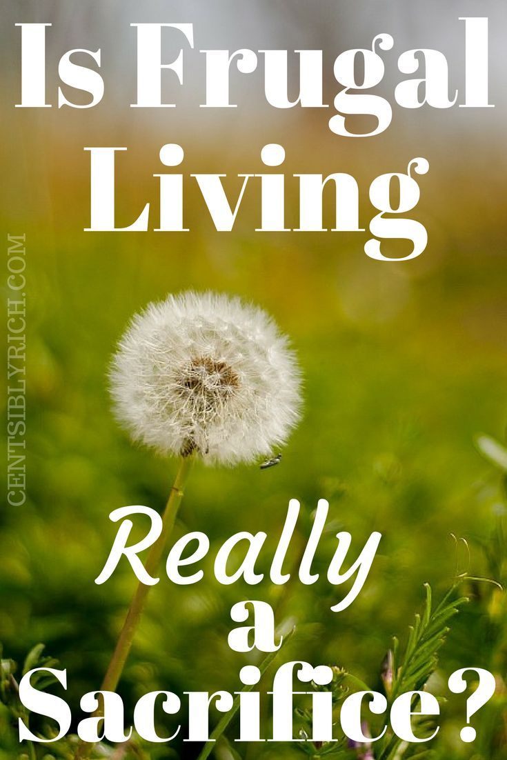 Is Frugal Living Really A Sacrifice