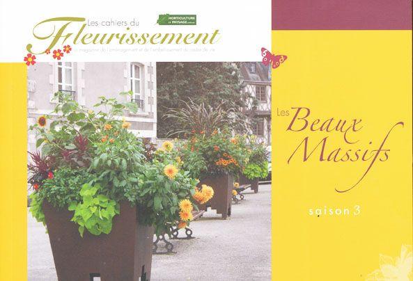 Les Beaux Massifs saison 3: Collectif: 9782917465219 Horticulture et paysage éditions, Les cahiers du fleurissement Livre