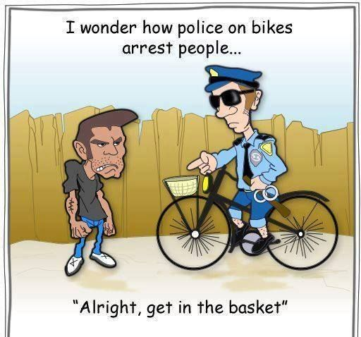 """I wonder how police on bikes arrest people.... """"Alright,get in the basket"""" #Saturday #Humour !"""
