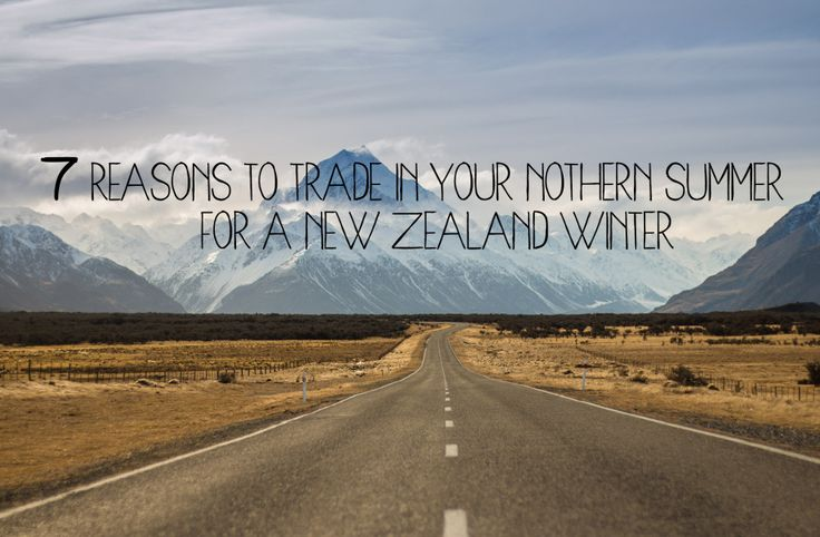 7 Reasons to trade in your Northern Summer for a New Zealand Winter! Join in the adventures, check out our new travel blog at www.weoutheredoinit.com