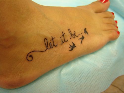 Words Of Wisdom, The Scripts, The Beatles, Tattoo Ideas, Tattooideas, Little Birds, Feet Tattoo, A Tattoo, New Tattoo