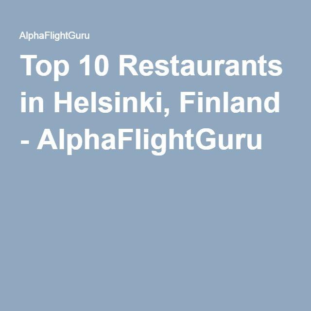 Top 10 Restaurants in Helsinki, Finland - AlphaFlightGuru
