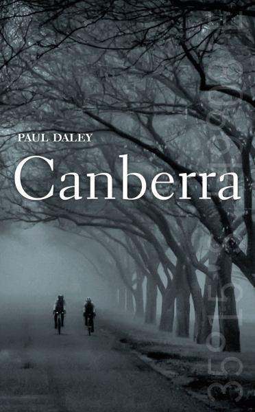 Canberra   Paul Daley   ISBN: 9781742233185