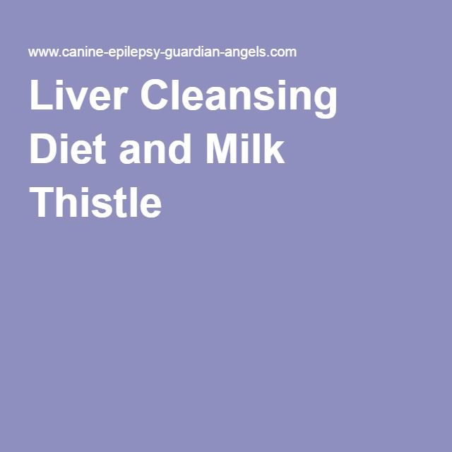 Liver Cleansing Diet and Milk Thistle