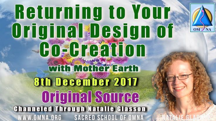 Channeling   Returning to Your Original Design of Co Creation with Mother Earth Channeled Messages