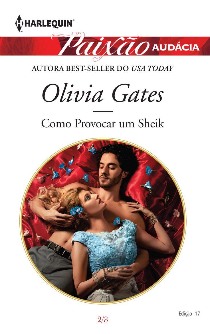 """Paixão Audácia 17   """"Como Provocar um Sheik"""" de Olivia Gates."""