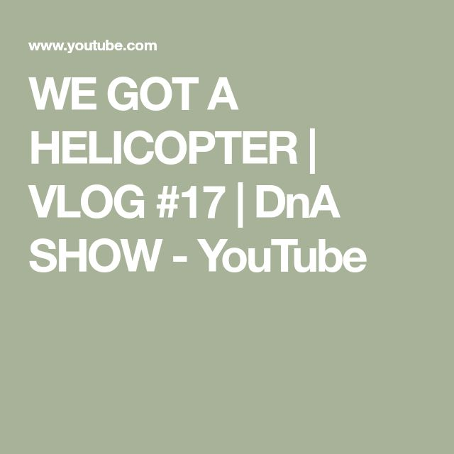 WE GOT A HELICOPTER | VLOG #17 | DnA SHOW - YouTube