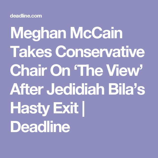 Meghan McCain Takes Conservative Chair On 'The View' After Jedidiah Bila's Hasty Exit | Deadline