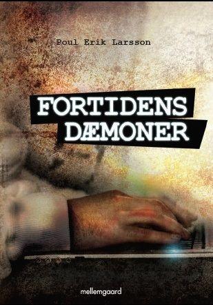 FORTIDENS DÆMONER af Poul Erik Larsson - 1. Bind om Marcus Falck www.pe-larsson.dk  #pouleriklarsson