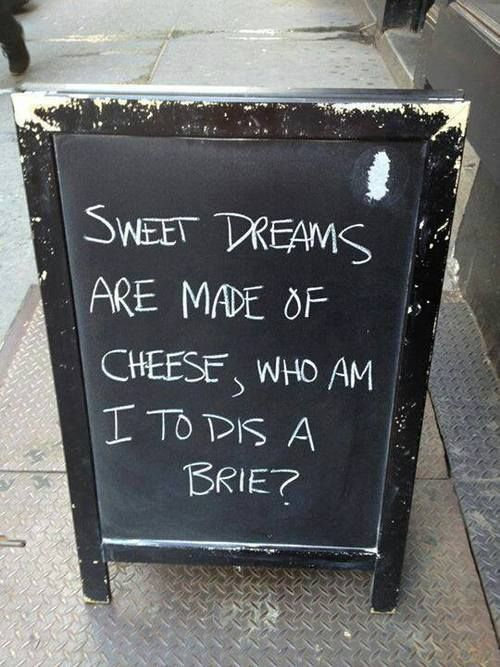 Sweet dreams are made of cheese, who am I to dis a brie? http://memeheroes.com/latest