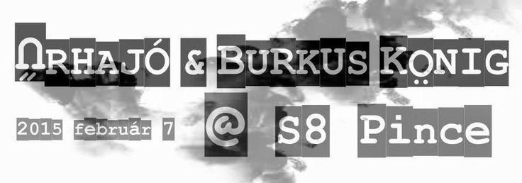 Burkus König és Űrhajó S8 Underground Budapest #BurkusKönig #BurkusKonig #Budapest #Flyer