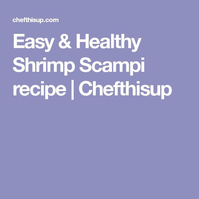 Easy & Healthy Shrimp Scampi recipe | Chefthisup