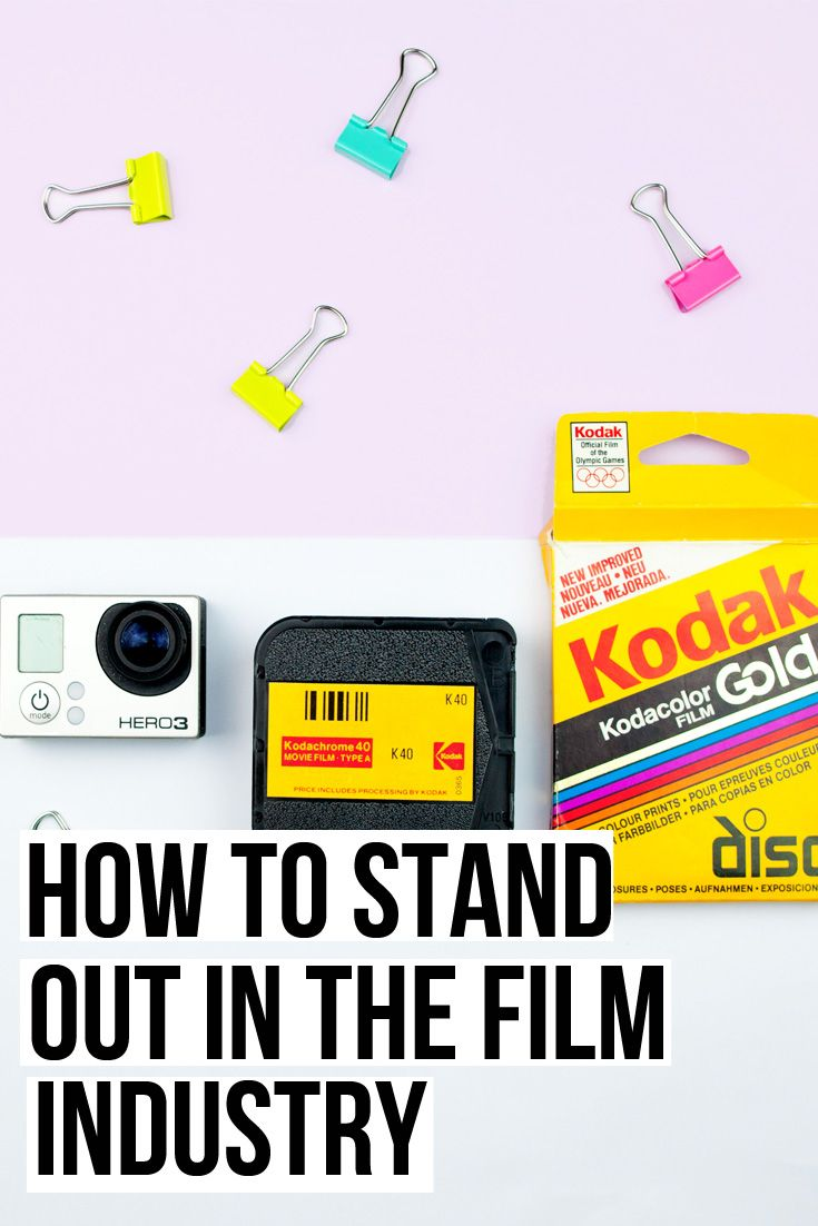 How to stand out in the film industry  and make yourself