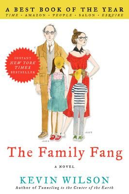 Liz reviews THE FAMILY FANG by Kevin Wilson, reading here 5/22.