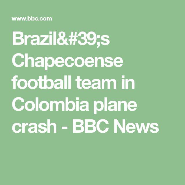 Brazil's Chapecoense football team in Colombia plane crash - BBC News