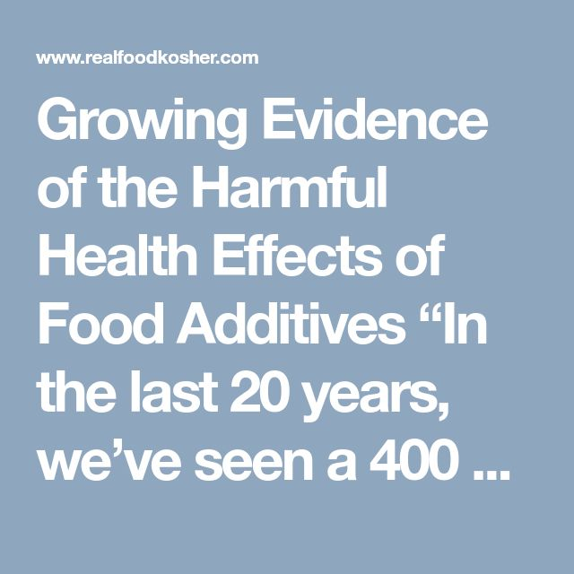 """Growing Evidence of the Harmful Health Effects of Food Additives """"In the last 20 years, we've seen a 400 percent increase in food allergies. It's not just about milk or nuts anymore. Dyes, chemicals and synthetic hormones are causing serious health problems. And these reactions can be anything from physical, like a rash or upset stomach, to emotional or behavioral issues."""" – Robyn O'Brien, founder of The Allergy Kids Foundation (Quoted in the Chicago Tribune)."""