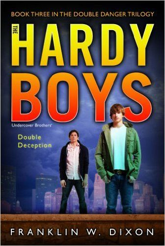Double Deception: Book Three in the Double Danger Trilogy (Hardy Boys (All New) Undercover Brothers 27)