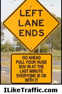 Left lane ends…Roads Rage, Funny Billboard, The Roads, Pets Peeves, Laugh, Real Life, Street Signs, People, True Stories