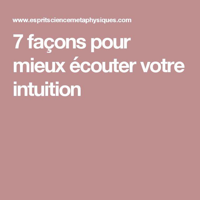 7 façons pour mieux écouter votre intuition