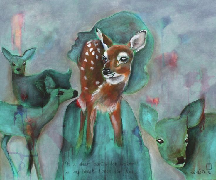 As a deer pants for water, so my heart longs for You - Nicolette Geldenhuys Art (fb)