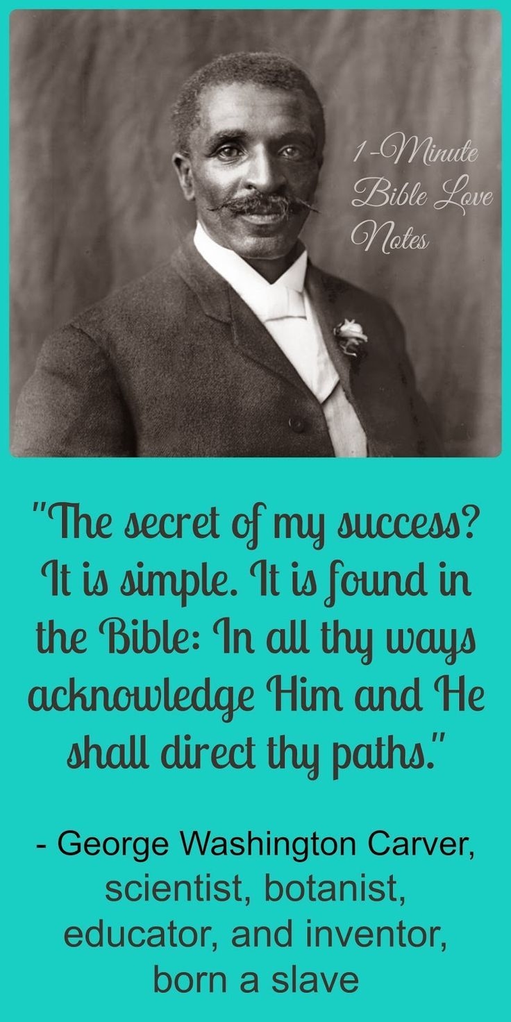 George Washington Carver, who was born a slave, lived a fruitful life of service to others because he knew the secret of returning good for evil. ~ to read a 1-minute devotion about this man, click the image and when it enlarges, click again.