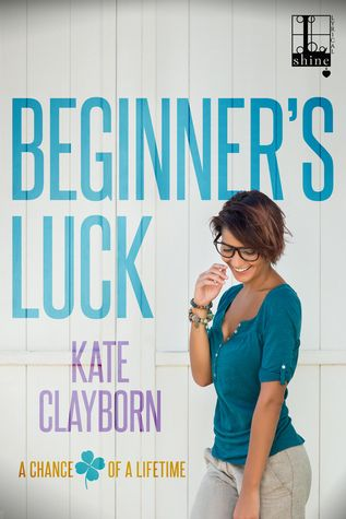 Beginner's Luck by Kate Clayborn (copy editor)