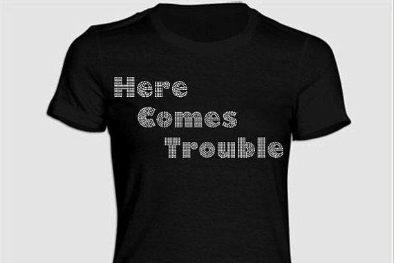 Here Comes Trouble Rhinestone Tshirt bling by BlingnPrintStreet