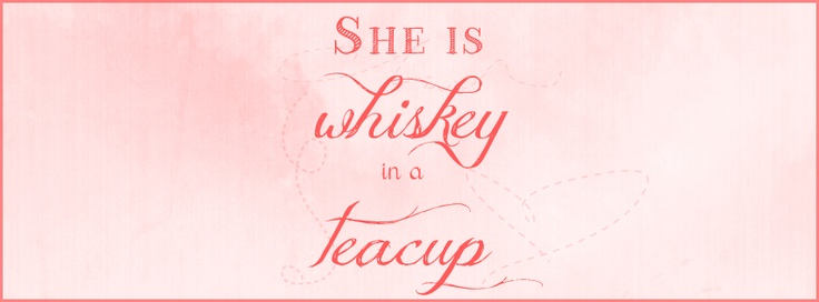 She is Whiskey in a Teacup Facebook Cover. Click image for 851x315 pixels standard cover size. Feel free to use. Linking back here would be nice :-) By http://rebelmajesty.co.nf/