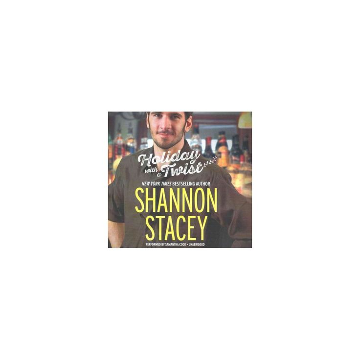 Holiday With a Twist : Library Edition (Unabridged) (CD/Spoken Word) (Shannon Stacey)