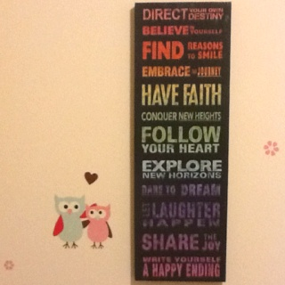 Advice handed down from mommy owl to baby owl ... On my little girl's wall. ☺