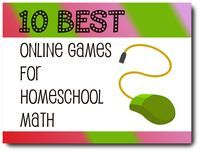10 best online game sites for homeschool math...and enrichment and practice for others