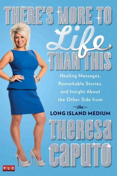 Wonderful book! There's More to Life Than This by Theresa Caputo