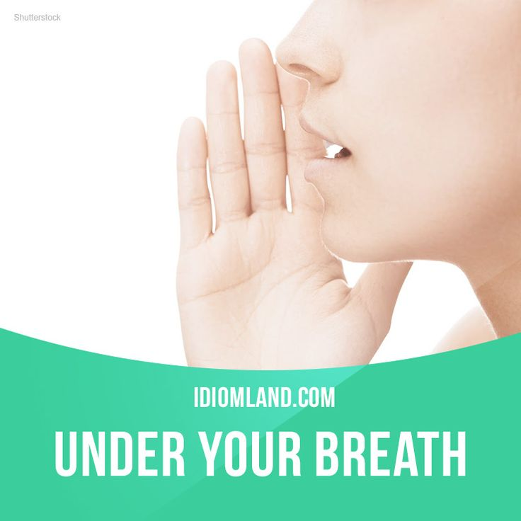 """Under your breath"" means ""to speak so quietly that other ​people cannot hear the exact words"". Example: The young boy said a rude word under his breath so his mother wouldn't hear him. #idiom #idioms #slang #saying #sayings #phrase #phrases #expression #expressions #english #englishlanguage #learnenglish #studyenglish #language #vocabulary #dictionary #grammar #efl #esl #tesl #tefl #toefl #ielts #toeic #englishlearning"